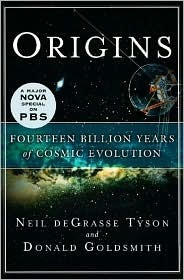 Origins: 14 Bllion Years of Cosmic Evolution  by  Neil deGrasse Tyson