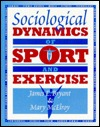 Sociological Dynamics Of Sport And Exercise James S. Bryant