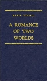 Romance of Two Worlds  by  Marie Corelli