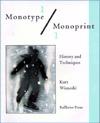 Monotype/Monoprint: History and Techniques  by  Kurt Wisneski