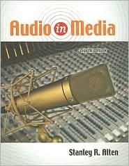 Audio in Media  by  Stanley R. Alten
