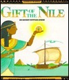 Gift Of The Nile: An Ancient Egyptian Legend  by  Jan M. Mike