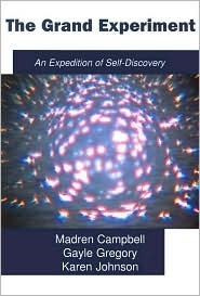 The Grand Experiment, an Expedition of Self-Discovery Madren Campbell