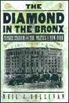 The Diamond in the Bronx: Yankee Stadium and the Politics of New York  by  Neil J. Sullivan