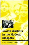 Jewish Workers in the Modern Diaspora Nancy L. Green