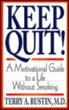 Quit and Stay Quit: A Personal Program to Stop Smoking  by  Terry A. Rustin