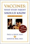 Vaccines: What Every Parent Should Know  by  Paul A. Offit