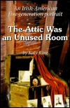The Attic Was an Unused Room  by  Katy King