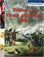 Battles Of The French And Indian War  by  Diane Smolinski