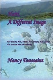 Haiti, a Different Image  by  Nancy Toussaint