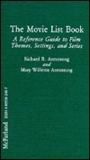 The Movie List Book: A Reference Guide To Film Themes, Settings, And Series Richard B. Armstrong