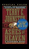Ashes of Heaven: The Lame Deer Fight-May 7, 1877 and the End of the Great Sioux War Terry C. Johnston