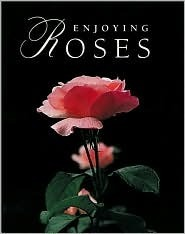 Enjoying Roses  by  Ortho Books
