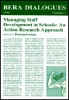 Managing Staff Development In Schools: An Action Research Approach  by  Pamela Lomax