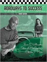 Roadways to Success For Community College Students, Third Edition  by  James C. Williamson