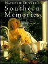 Nathalie Duprees Southern Memories: Recipes and Reminiscences Nathalie Dupree
