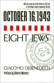October 16 1943 Eight Jews  by  Giacomo Debenedetti