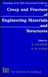 Creep & Fracture of Engineering Materials & Structures: Proceedings of the Fifth International Conference R. W. Evans