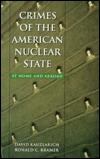 Crimes of the American Nuclear State at Home and Abroad David Kauzlarich