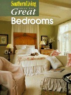 Ideas for Great Bedrooms  by  Southern Living Magazine