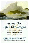 Victory Over Lifes Challenges: Includes Winning the War Within, How to Handle Adversity, and the Gift of Forgiveness  by  Charles F. Stanley