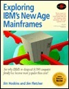Exploring IBMs New Age Mainframes Jim Hoskins