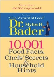 10,001 Food Facts: Chefs Secrets & Household Hints Myles Bader