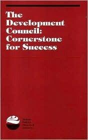 The Development Council: Cornerstone for Success Ann Lariviere