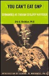 You Cant Eat Gnp: Economics As Though Ecology Mattered  by  Eric A. Davidson