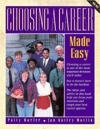 Choosing a Career Made Easy  by  Patty Marler