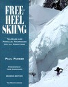 Free-Heel Skiing: Telemark and Parallel Techniques for All Conditions Paul Parker