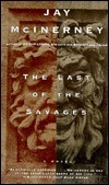 Last of the Savages, the  by  Jay McInerney