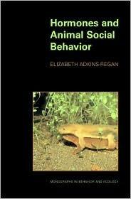 Hormones and Animal Social Behavior Elizabeth Adkins-Regan