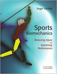Sports Biomechanics: Preventing Injury and Improving Performance  by  Roger Bartlett