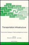 Transportation Infrastructure: Environmental Challenges in Poland and Neighboring Countries Richard M. Gutkowski
