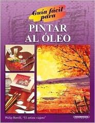 Guia Facil para Pintar al Oleo Philip Berrill