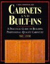 Cabinets and Built-Ins: A Practical Guide to Building Professional Quality Cabinetry Paul  Levine