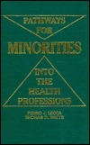 Pathways for Minorities Into the Health Professions Pedro J. Lecca