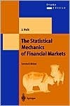The Statistical Mechanics Of Financial Markets (Texts And Monographs In Physics)  by  Johannes Voit