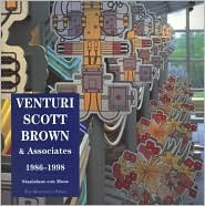 Venturi, Scott Brown, and Associates: Buildings and Projects, 1986-1997 Stanislaus von Moos