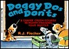 Doggy Dos And Donts R.J. Fischer