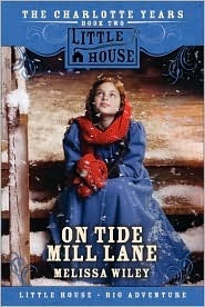 On Tide Mill Lane (Little House: The Charlotte Years, #2) Melissa Wiley
