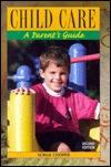 Child Care: A Parents Guide Sonia Cooper