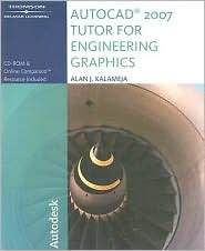 The AutoCAD 2007 Tutor for Engineering Graphics [With CDROM]  by  Alan J. Kalameja