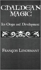 Chaldean Magic François Lenormant