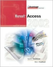 The Advantage Series: Access 2002- Complete  by  Sarah Hutchinson Clifford