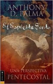 El Espiritu Santo = The Holy Spirit  by  Anthony D. Palma