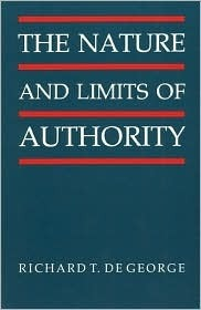 Nature and Limits of Authority  by  Richard T. DeGeorge