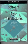 Software and Agile Manufacture Brian H. Maskell