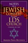 Notes of a Jewish Convert to the Lds Church Marlena Tanya Muchnik